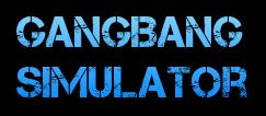 Gang Bang Simulator